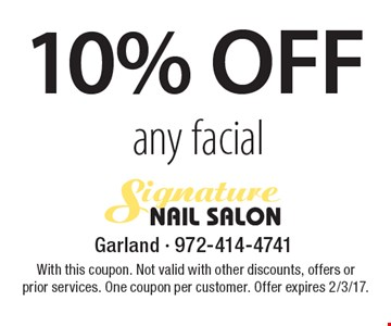 10% off any facial. With this coupon. Not valid with other discounts, offers or prior services. One coupon per customer. Offer expires 2/3/17.