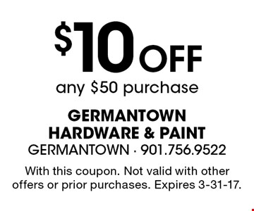 $10 Off any $50 purchase. With this coupon. Not valid with other offers or prior purchases. Expires 3-31-17.