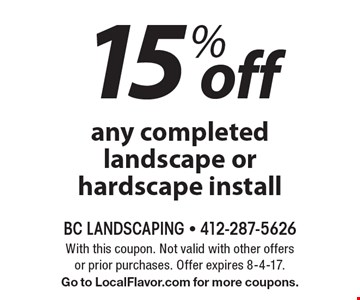 15% off any completed landscape or hardscape install. With this coupon. Not valid with other offers or prior purchases. Offer expires 8-4-17.Go to LocalFlavor.com for more coupons.