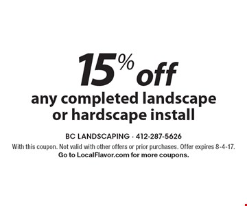 15% off any completed landscape or hardscape install. With this coupon. Not valid with other offers or prior purchases. Offer expires 8-4-17. Go to LocalFlavor.com for more coupons.