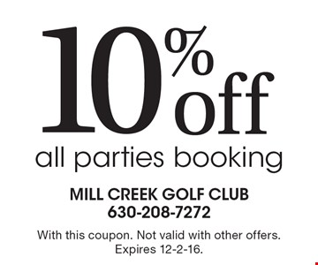10% off all parties booking. With this coupon. Not valid with other offers. Expires 12-2-16.