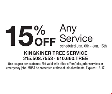 15% OFF Any Servicescheduled Jan. 6th - Jan. 15th. One coupon per customer. Not valid with other offers/jobs, prior services or emergency jobs. MUST be presented at time of initial estimate. Expires 1-6-17.