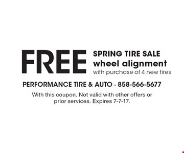 SPRING TIRE SALE Free wheel alignment with purchase of 4 new tires. With this coupon. Not valid with other offers or prior services. Expires 7-7-17.