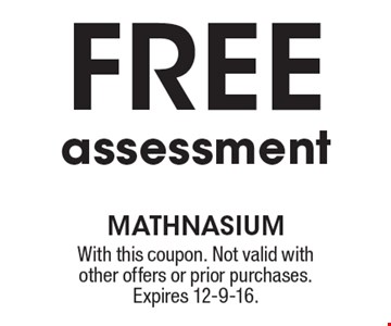 Free assessment. With this coupon. Not valid with other offers or prior purchases. Expires 12-9-16.
