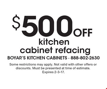 $500 OFF kitchen cabinet refacing. Some restrictions may apply. Not valid with other offers or discounts. Must be presented at time of estimate. Expires 2-3-17.
