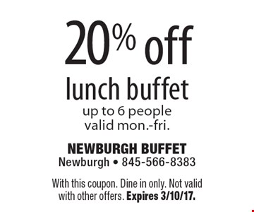 20% off lunch buffet up to 6 people valid mon.-fri. With this coupon. Dine in only. Not valid with other offers. Expires 3/10/17.