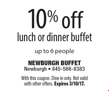 10% off lunch or dinner buffet up to 6 people. With this coupon. Dine in only. Not validwith other offers. Expires 3/10/17.