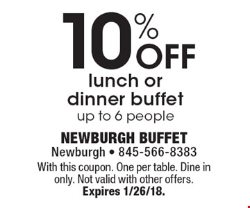 10% Off lunch or dinner buffet, up to 6 people. With this coupon. One per table. Dine in only. Not valid with other offers. Expires 1/26/18.