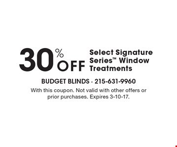 30% Off Select Signature Series Window Treatments. With this coupon. Not valid with other offers or prior purchases. Expires 3-10-17.