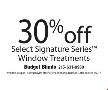 30% off Select Signature Series Window Treatments. With this coupon. Not valid with other offers or prior purchases. Offer expires 7/7/17.