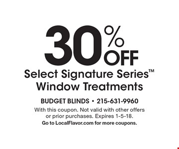 30% Off Select Signature Series™ Window Treatments. With this coupon.  Not valid with other offers or prior purchases. Expires 1-5-18. Go to LocalFlavor.com for more coupons.