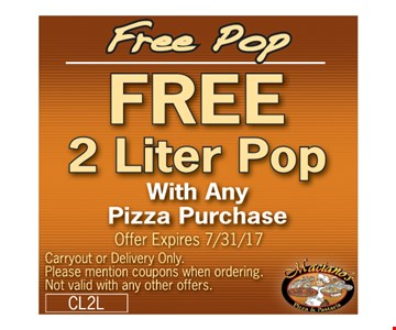 Free 2 liter of pop with any pizza purchase
