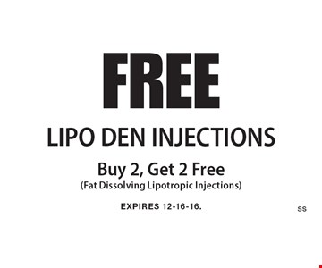 FREE LIPO DEN INJECTIONS Buy 2, Get 2 Free (Fat Dissolving Lipotropic Injections). EXPIRES 12-16-16.