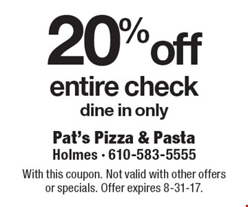 20% off entire check. Dine in only. With this coupon. Not valid with other offers or specials. Offer expires 8-31-17.