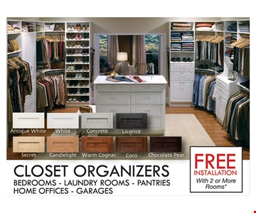 Free Installation with 2 or more Rooms. Closet Organizers
