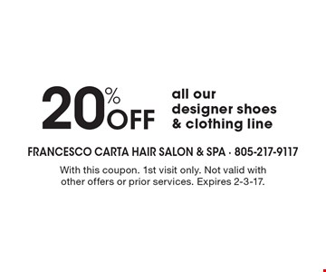 20% Off all our designer shoes & clothing line. With this coupon. 1st visit only. Not valid with other offers or prior services. Expires 2-3-17.