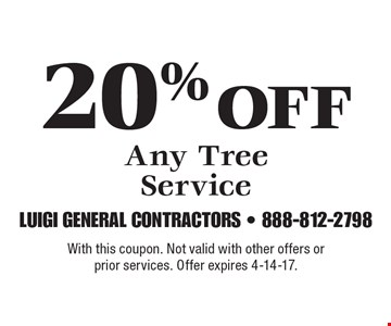20% Off Any Tree Service. With this coupon. Not valid with other offers or prior services. Offer expires 4-14-17.