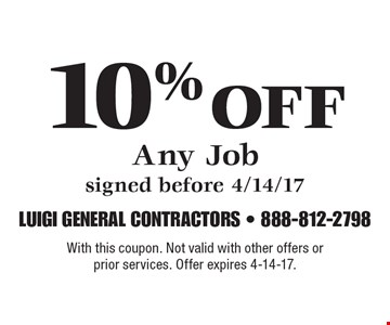 10% Off Any Job signed before 4/14/17. With this coupon. Not valid with other offers or prior services. Offer expires 4-14-17.