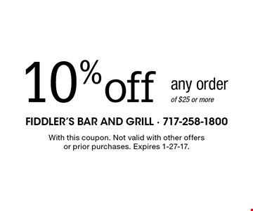 10% off any order of $25 or more. With this coupon. Not valid with other offers or prior purchases. Expires 1-27-17.