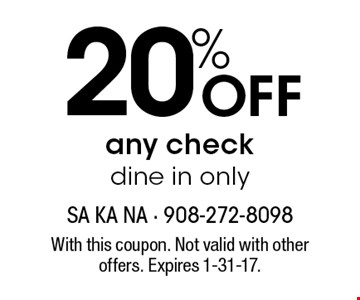 20% Off any check. dine in only. With this coupon. Not valid with other offers. Expires 1-31-17.