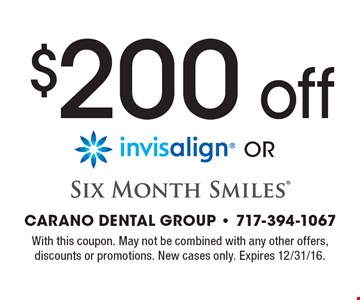 $200 Off Invisalign Or Six Month Smiles Services. With this coupon. May not be combined with any other offers, discounts or promotions. New cases only. Expires 12/31/16.