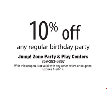 10% off any regular birthday party. With this coupon. Not valid with any other offers or coupons. Expires 1-20-17.