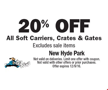 20% off All Soft Carriers, Crates & Gates. Excludes sale items. Not valid on deliveries. Limit one offer with coupon. Not valid with other offers or prior purchases. Offer expires 12/9/16.