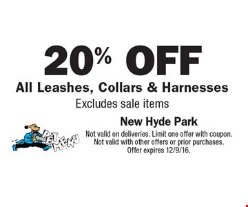 20% off All Leashes, Collars & Harnesses. Excludes sale items. Not valid on deliveries. Limit one offer with coupon. Not valid with other offers or prior purchases. Offer expires 12/9/16.
