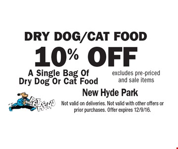 Dry dog/cat food. 10% OFF A Single Bag Of Dry Dog Or Cat Food. Excludes pre-priced and sale items. Not valid on deliveries. Not valid with other offers or prior purchases. Offer expires 12/9/16.
