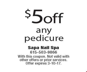 $5 off any pedicure. With this coupon. Not valid with other offers or prior services. Offer expires 3-10-17.