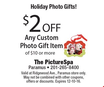 Holiday Photo Gifts! $2 OFF Any Custom Photo Gift Item of $10 or more. Valid at Ridgewood Ave., Paramus store only. May not be combined with other coupons, offers or discounts. Expires 12-10-16.