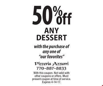 50% off any dessert with the purchase of any one of