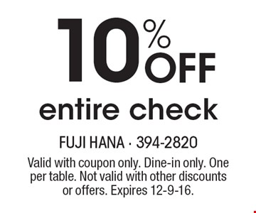 10% Off entire check. Valid with coupon only. Dine-in only. One per table. Not valid with other discounts or offers. Expires 12-9-16.