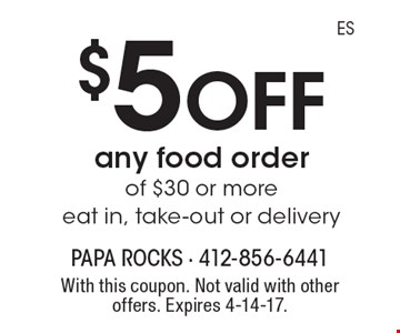 $5 off any food order of $30 or more. Eat in, take-out or delivery. With this coupon. Not valid with other offers. Expires 4-14-17.
