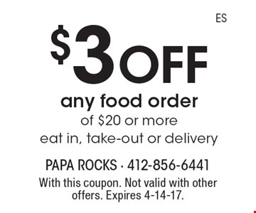 $3 off any food order of $20 or more. Eat in, take-out or delivery. With this coupon. Not valid with other offers. Expires 4-14-17.
