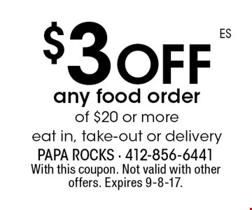 $3 off any food order of $20 or more eat in, take-out or delivery. With this coupon. Not valid with other offers. Expires 9-8-17.