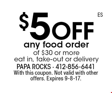 $5 off any food order of $30 or more eat in, take-out or delivery. With this coupon. Not valid with other offers. Expires 9-8-17.