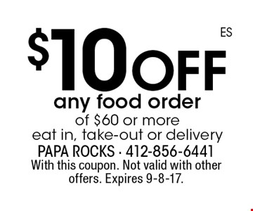 $10 off any food order of $60 or more eat in, take-out or delivery. With this coupon. Not valid with other offers. Expires 9-8-17.