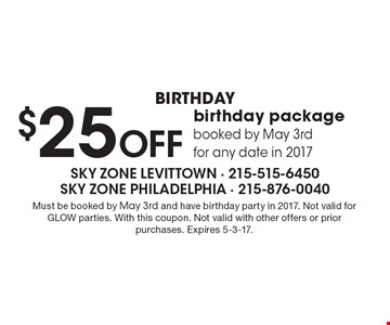 BIRTHDAY - $25 Off birthday package booked by May 3rd for any date in 2017. Must be booked by May 3rd and have birthday party in 2017. Not valid for GLOW parties. With this coupon. Not valid with other offers or prior purchases. Expires 5-3-17.