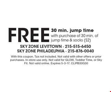 FREE 30 min. jump time with purchase of 30 min. of jump time & socks ($2). With this coupon. Tax not included. Not valid with other offers or prior purchases. In-store use only. Not valid for GLOW, Toddler Time, or Sky Fit. Not valid online. Expires 5-3-17. CLIPB30G30