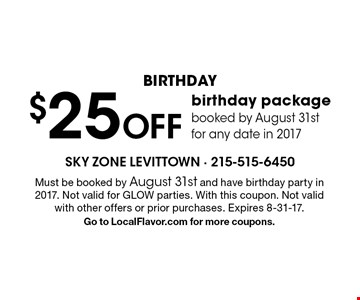 Birthday $25 Off birthday package booked by August 31st for any date in 2017. Must be booked by August 31st and have birthday party in 2017. Not valid for Glow parties. With this coupon. Not valid with other offers or prior purchases. Expires 8-31-17. Go to LocalFlavor.com for more coupons.