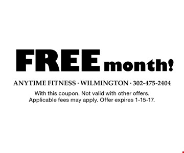 FREE Month! With this coupon. Not valid with other offers. Applicable fees may apply. Offer expires 1-15-17.