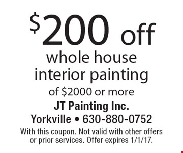 $200 off whole house interior painting of $2000 or more. With this coupon. Not valid with other offers or prior services. Offer expires 1/1/17.
