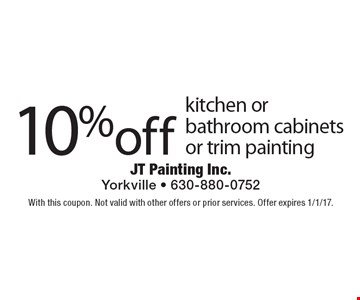 10% off kitchen or bathroom cabinets or trim painting. With this coupon. Not valid with other offers or prior services. Offer expires 1/1/17.