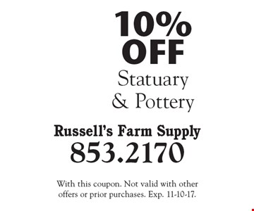 10% OFF Statuary & Pottery. With this coupon. Not valid with other offers or prior purchases. Exp. 11-10-17.