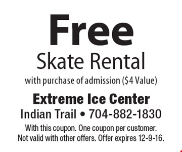 Free Skate Rental with purchase of admission ($4 Value). With this coupon. One coupon per customer. Not valid with other offers. Offer expires 12-9-16.