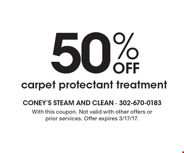 50% off carpet protectant treatment. With this coupon. Not valid with other offers or prior services. Offer expires 3/17/17.
