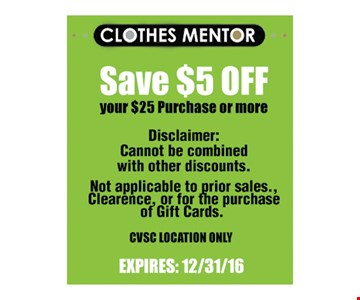 $5 off your $25 purchase or more. With this coupon. Cannot be combined with other discounts. Not applicable on prior sales, clearance or for purchase of gift cards.CVSC location only. Expires 12/31/16.