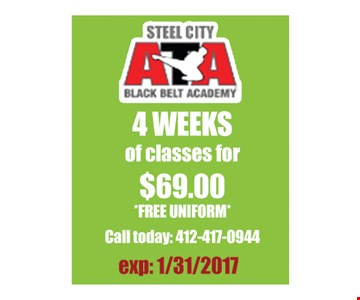 $69 for 4 weeks of classes plus free uniform. With this coupon. Expires 1/31/17.