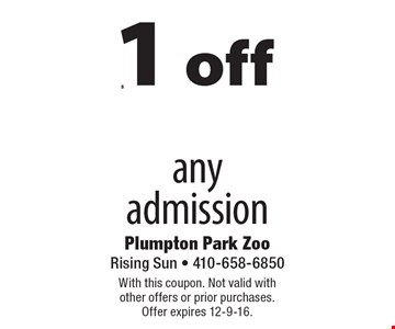 $1 off any admission. With this coupon. Not valid with other offers or prior purchases. Offer expires 12-9-16.